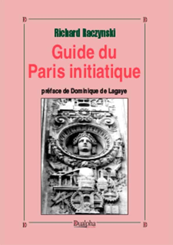 Guide du Paris initiatique - Richard Raczynski